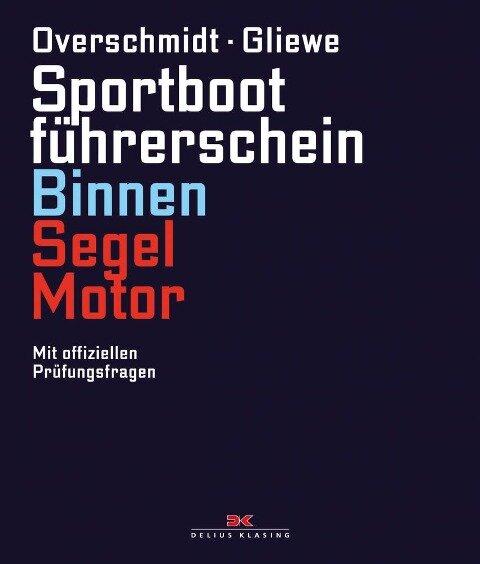 Sportbootführerschein Binnen Segel/Motor - Heinz Overschmidt, Ramon Gliewe