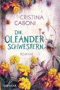 Die Oleanderschwestern - Cristina Caboni