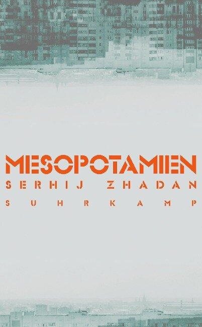 Mesopotamien - Serhij Zhadan