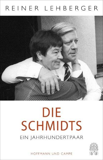 Die Schmidts. Ein Jahrhundertpaar - Reiner Lehberger