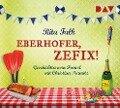 Eberhofer, zefix! Geschichten vom Franzl - Rita Falk
