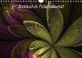 Exklusive Fraktalkunst / AT-Version (Wandkalender 2018 DIN A4 quer) - gabiw Art