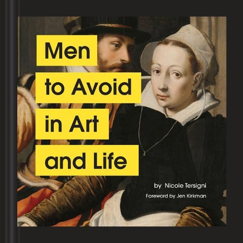 Men to Avoid in Art and Life - Nicole Tersigni