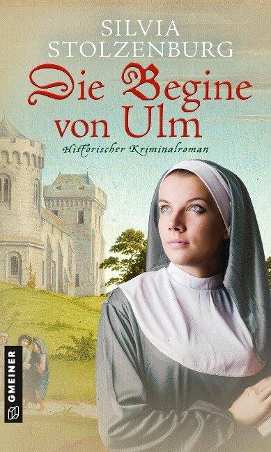 Die Begine von Ulm - Silvia Stolzenburg