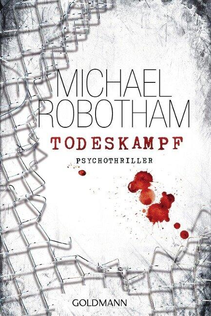 Todeskampf - Michael Robotham