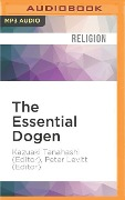 The Essential Dogen: Writings of the Great Zen Master - Kazuaki Tanahashi (Editor), Peter Levitt (Editor)