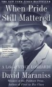 When Pride Still Mattered - David Maraniss