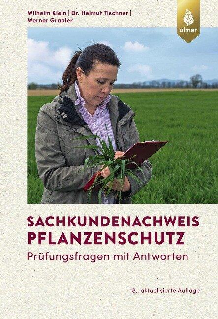 Sachkundenachweis Pflanzenschutz - Wilhelm Klein, Helmut Tischner, Werner Grabler