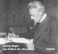 Das Problem des Menschen. CD - Ludwig Klages