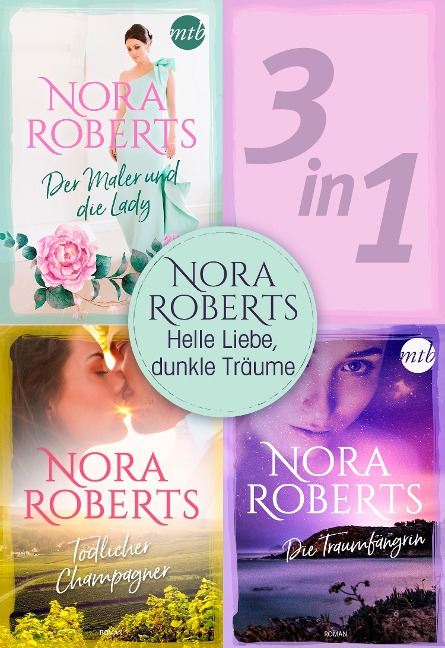 Nora Roberts - Helle Liebe, dunkle Träume (3in1) - Nora Roberts