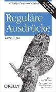 Reguläre Ausdrücke kurz & gut - Tony Stubblebine