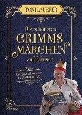 Die schönsten Grimms Märchen auf Bairisch - Toni Lauerer