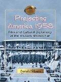 Projecting America, 1958 - Sarah Nilsen