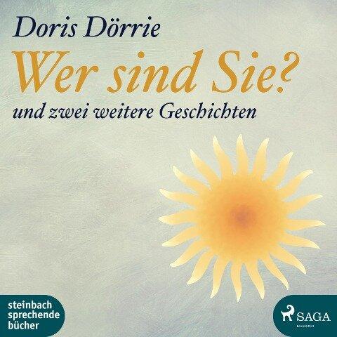 Wer sind Sie? - und zwei weitere Geschichten (Ungekürzt) - Doris Dörrie