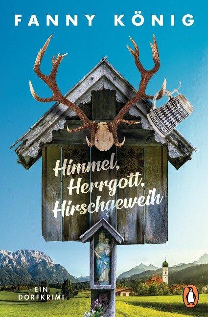 Himmel, Herrgott, Hirschgeweih - Fanny König