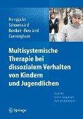 Multisystemische Therapie bei dissozialem Verhalten von Kindern und Jugendlichen - Scott W Henggeler, Sonja K. Schoenwald, Charles M. Borduin, Melisa D. Rowland, Phillippe B. Cunningham