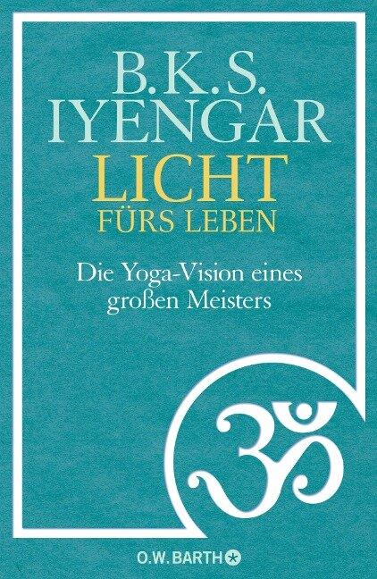 Licht fürs Leben - B. K. S. Iyengar