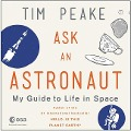 Ask an Astronaut: My Guide to Life in Space - Tim Peake