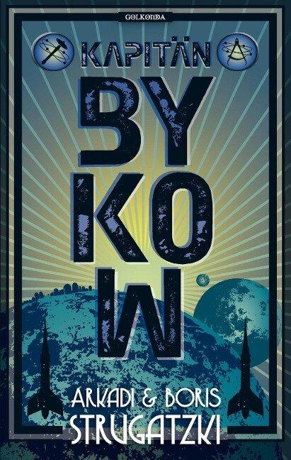 Kapitän Bykow - Arkadi Strugatzki, Boris Strugatzki