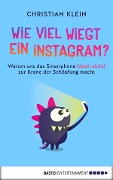 Wie viel wiegt ein Instagram? - Christian Klein
