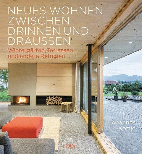Neues Wohnen zwischen drinnen und draußen - Johannes Kottjé