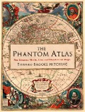 The Phantom Atlas - Edward Brooke-Hitching
