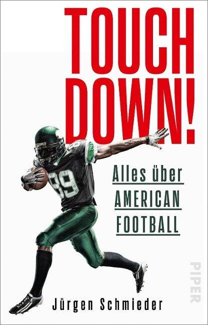 Touchdown! Alles über American Football - Jürgen Schmieder