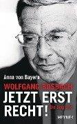 Wolfgang Bosbach: Jetzt erst recht! - Anna von Bayern