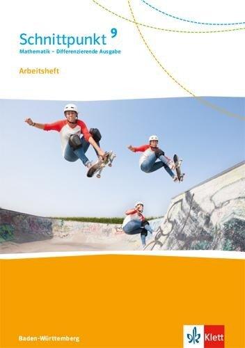 Schnittpunkt Mathematik Arbeitsheft mit Lösungsheft Klasse 9. Differenzierende Ausgabe Baden-Württemberg -