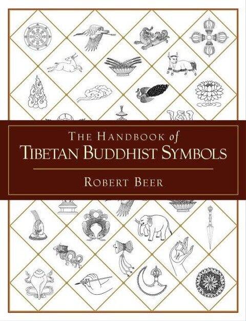 The Handbook of Tibetan Buddhist Symbols - Robert Beer
