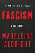 Fascism: A Warning - Madeleine Albright
