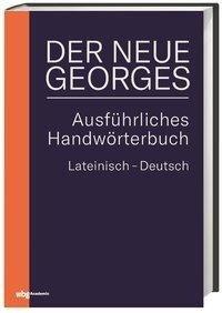 DER NEUE GEORGES Ausführliches Handwörterbuch Lateinisch - Deutsch - Karl Ernst Georges