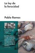La ley de la ferocidad - Pablo Ramos