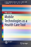 Mobile Technologies as a Health Care Tool - Pelin Arslan