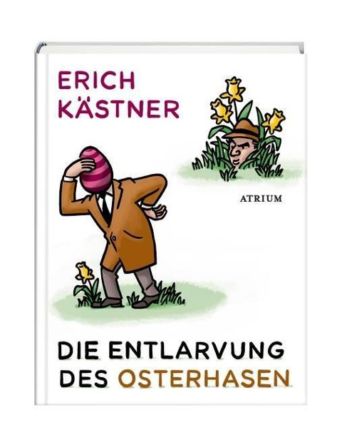 Die Entlarvung des Osterhasen - Erich Kästner
