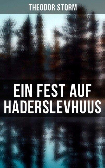 Ein Fest auf Haderslevhuus - Theodor Storm