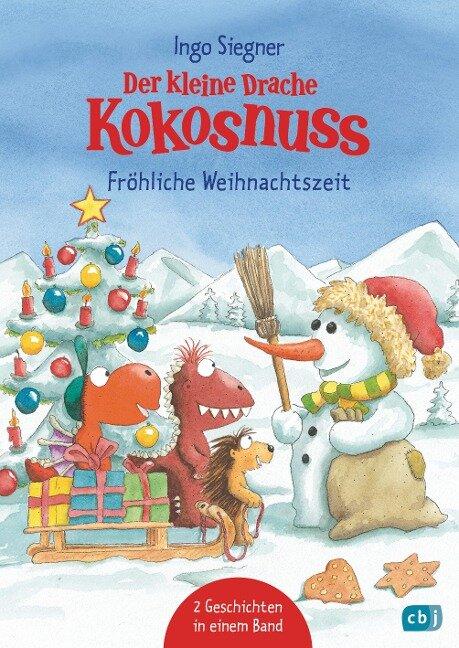 Der kleine Drache Kokosnuss - Fröhliche Weihnachtszeit - Ingo Siegner