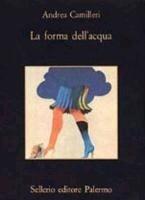 La forma dell' acqua - Andrea Camilleri