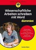Wissenschaftliche Arbeiten schreiben mit Word für Dummies - Daniela Weber
