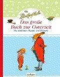 Die Häschenschule: Das große Buch zur Osterzeit -
