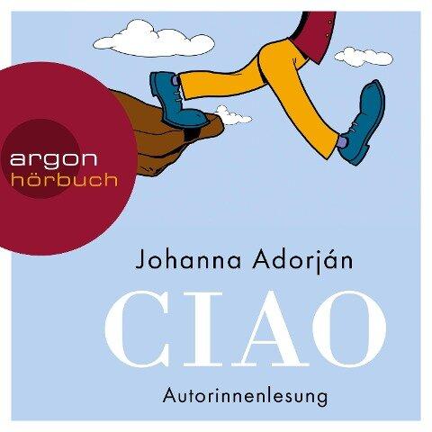 Ciao (Ungekürzt) - Johanna Adorján
