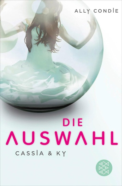 Cassia & Ky 01. Die Auswahl - Ally Condie