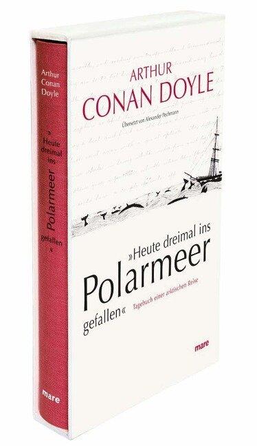 »Heute dreimal ins Polarmeer gefallen« - Arthur Conan Doyle