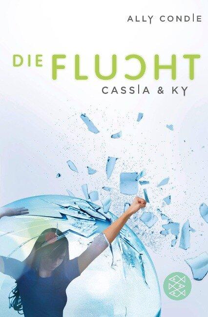 Cassia & Ky 02 - Die Flucht - Ally Condie