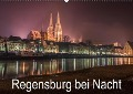 Regensburg bei Nacht (Wandkalender 2019 DIN A2 quer) - K. A. Stgrafix