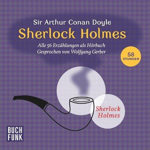 Sherlock Holmes ¿ Sämtliche 56 Erzählungen - Arthur Conan Doyle