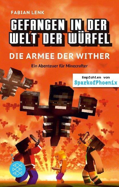 Gefangen in der Welt der Würfel. Die Armee der Wither. Ein Abenteuer für Minecrafter - Fabian Lenk