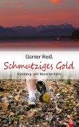 Schmutziges Gold. Starnberg- und München-Krimi - Günter Reiß