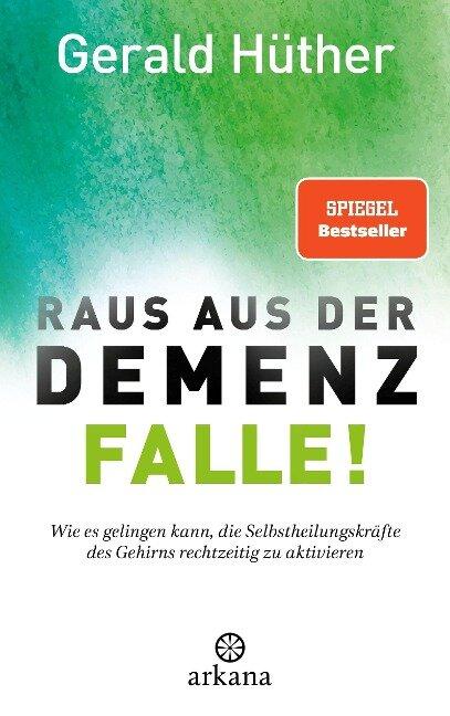 Raus aus der Demenz-Falle! - Gerald Hüther, Ruediger Dahlke