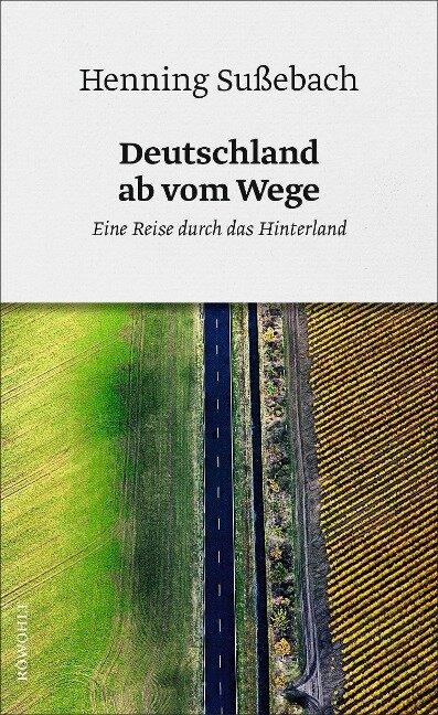 Deutschland ab vom Wege - Henning Sußebach